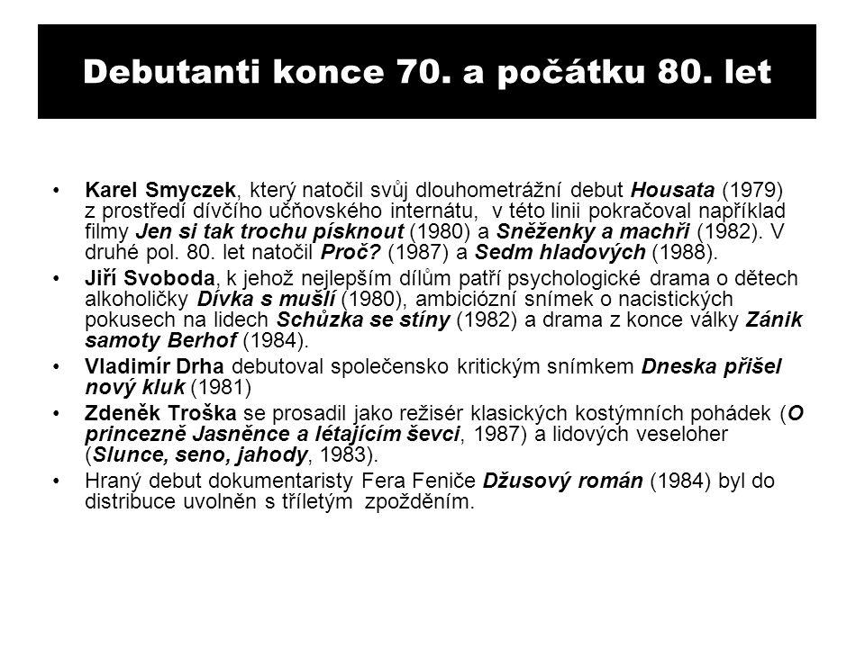 Debutanti konce 70. a počátku 80.