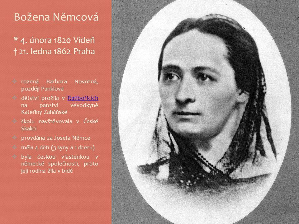 Božena Němcová * 4.února 1820 Vídeň † 21.