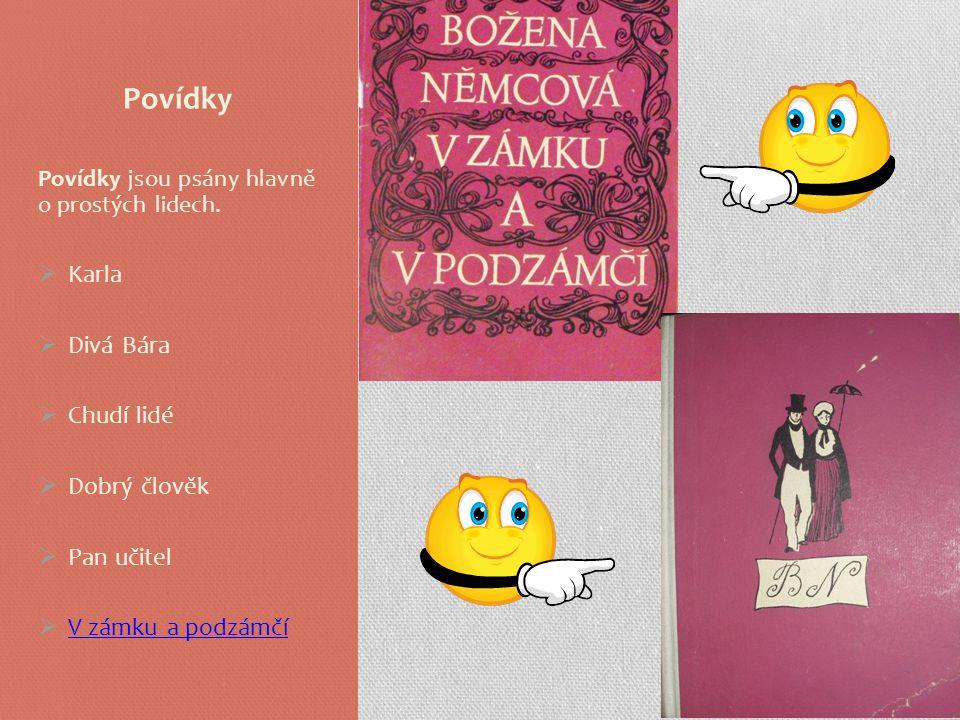 Dílo Boženy Němcové Božena Němcová psala zprvu básně, později povídky pro dospělé.