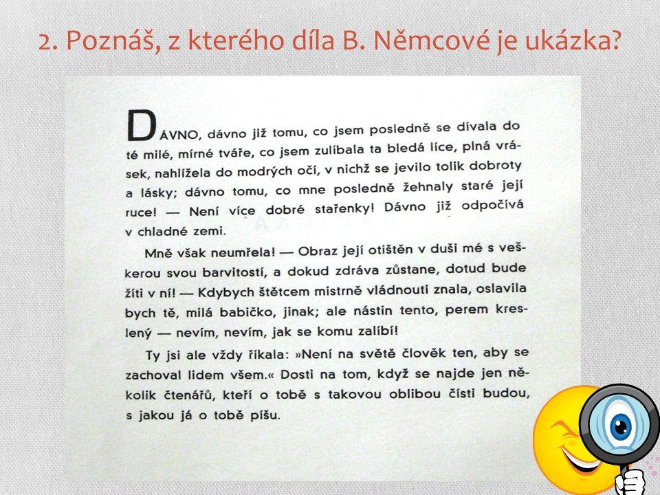 2. Poznáš, z kterého díla B. Němcové je ukázka? Babička