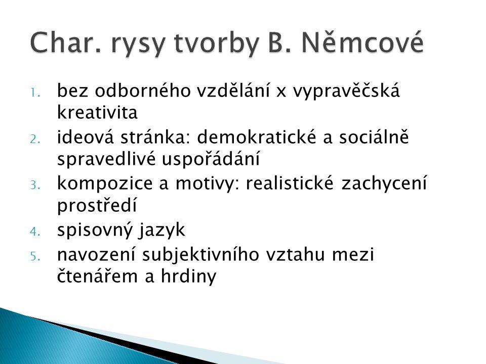 1. bez odborného vzdělání x vypravěčská kreativita 2. ideová stránka: demokratické a sociálně spravedlivé uspořádání 3. kompozice a motivy: realistick