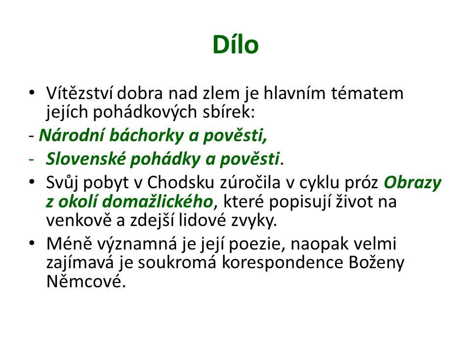 Dílo Vítězství dobra nad zlem je hlavním tématem jejích pohádkových sbírek: - Národní báchorky a pověsti, -Slovenské pohádky a pověsti.