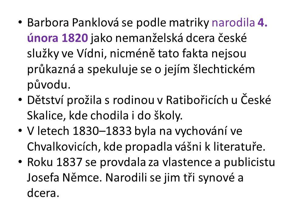 Barbora Panklová se podle matriky narodila 4. února 1820 jako nemanželská dcera české služky ve Vídni, nicméně tato fakta nejsou průkazná a spekuluje