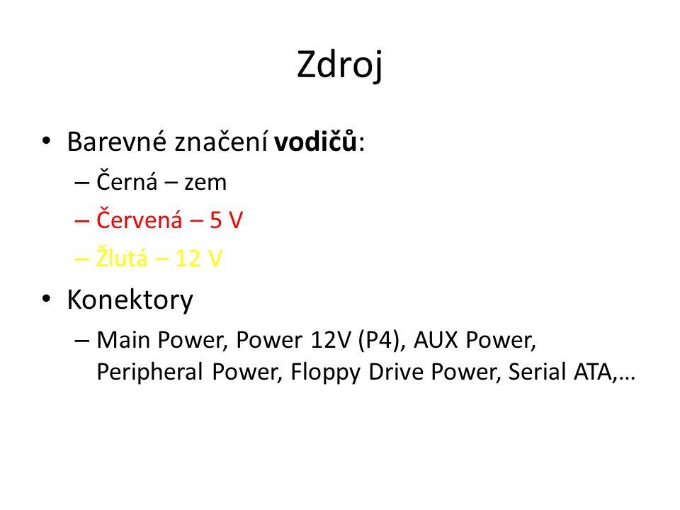Zdroj Barevné značení vodičů: – Černá – zem – Červená – 5 V – Žlutá – 12 V Konektory – Main Power, Power 12V (P4), AUX Power, Peripheral Power, Floppy