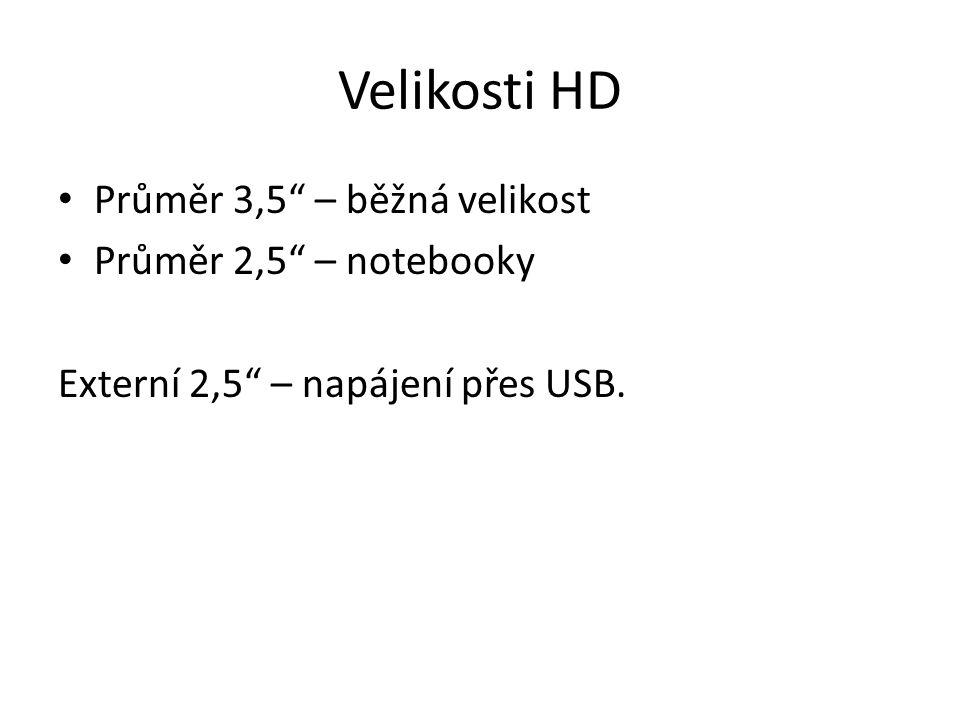 """Velikosti HD Průměr 3,5"""" – běžná velikost Průměr 2,5"""" – notebooky Externí 2,5"""" – napájení přes USB."""