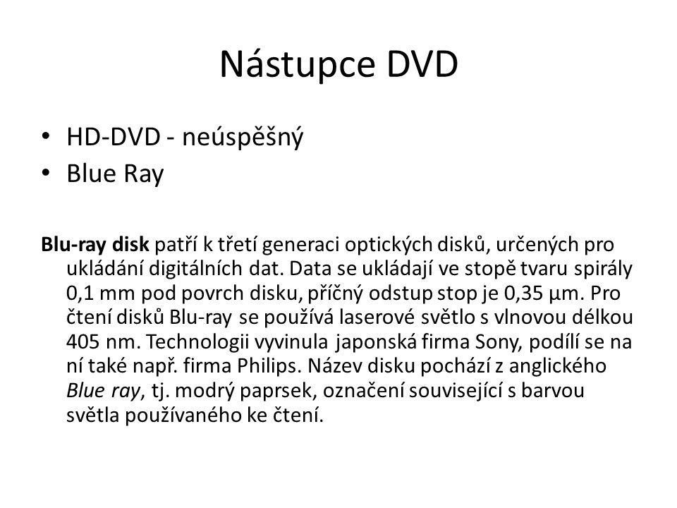 Nástupce DVD HD-DVD - neúspěšný Blue Ray Blu-ray disk patří k třetí generaci optických disků, určených pro ukládání digitálních dat. Data se ukládají