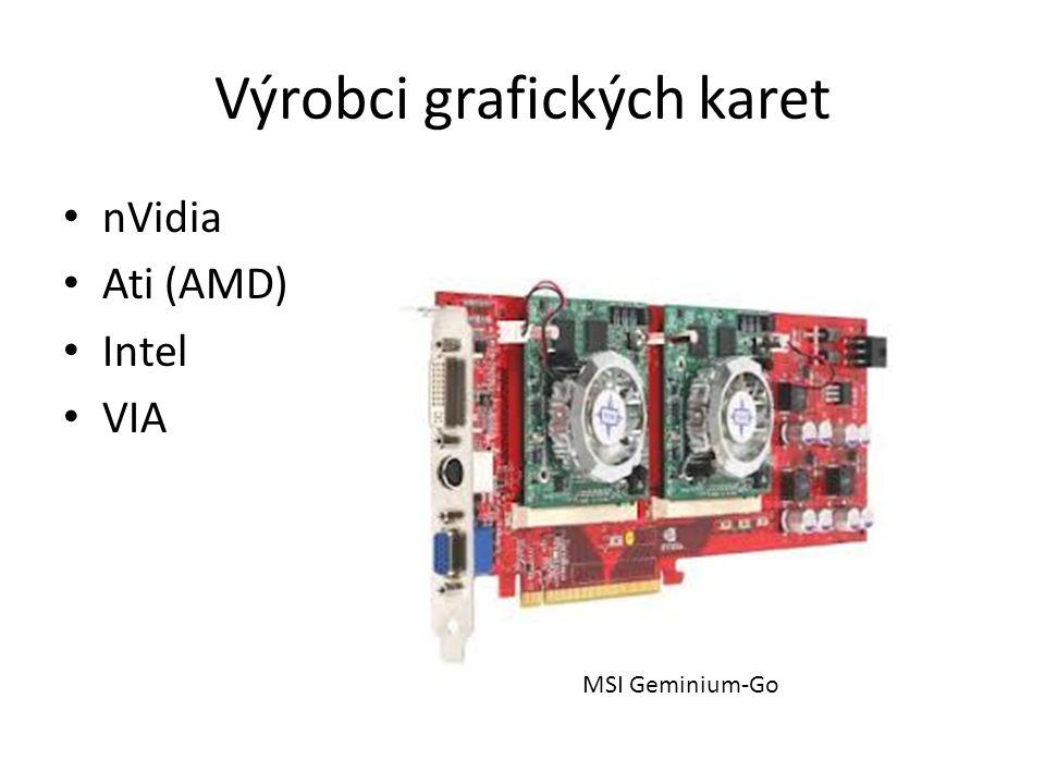 Výrobci grafických karet nVidia Ati (AMD) Intel VIA MSI Geminium-Go