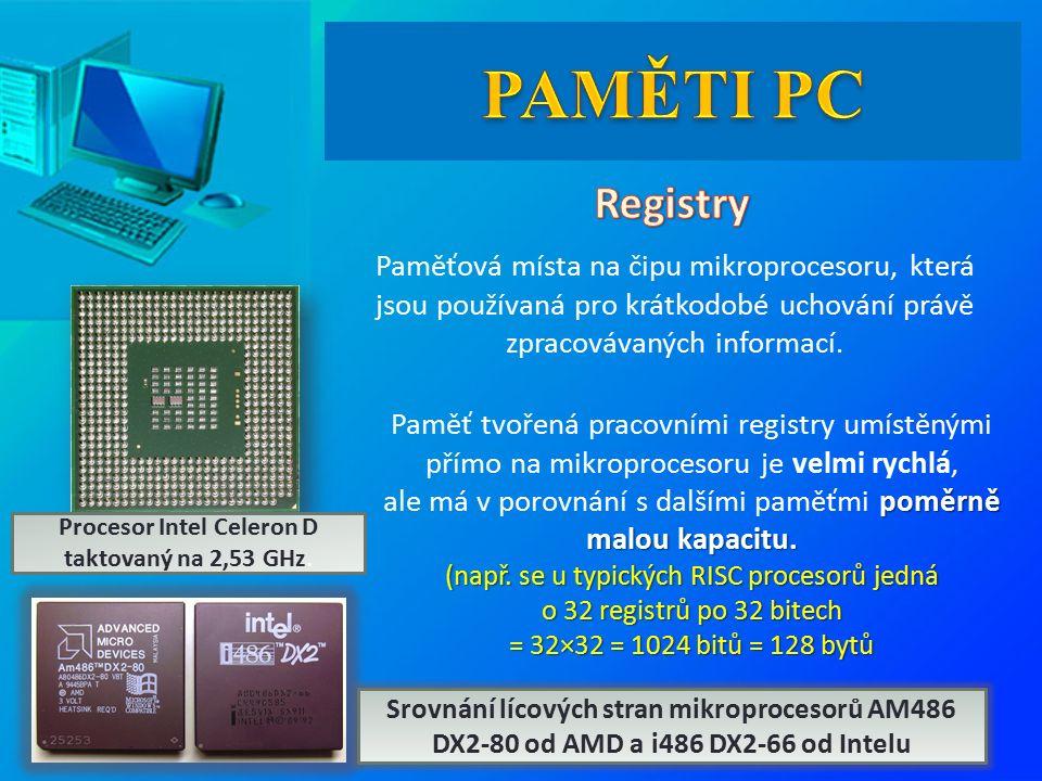 Paměťová místa na čipu mikroprocesoru, která jsou používaná pro krátkodobé uchování právě zpracovávaných informací.