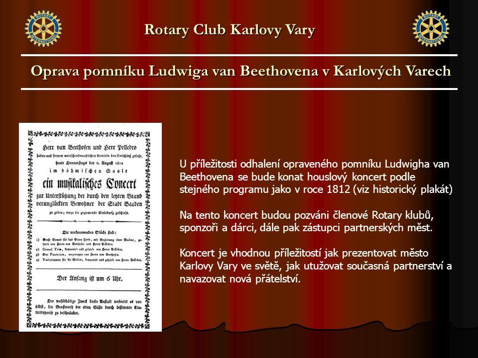 U příležitosti odhalení opraveného pomníku Ludwigha van Beethovena se bude konat houslový koncert podle stejného programu jako v roce 1812 (viz historický plakát) Na tento koncert budou pozváni členové Rotary klubů, sponzoři a dárci, dále pak zástupci partnerských měst.