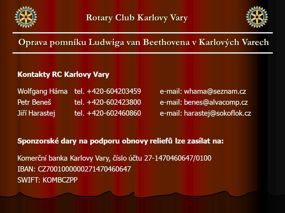 Oprava pomníku Ludwiga van Beethovena v Karlových Varech Rotary Club Karlovy Vary Kontakty RC Karlovy Vary Wolfgang Hámatel. +420-604203459e-mail: wha