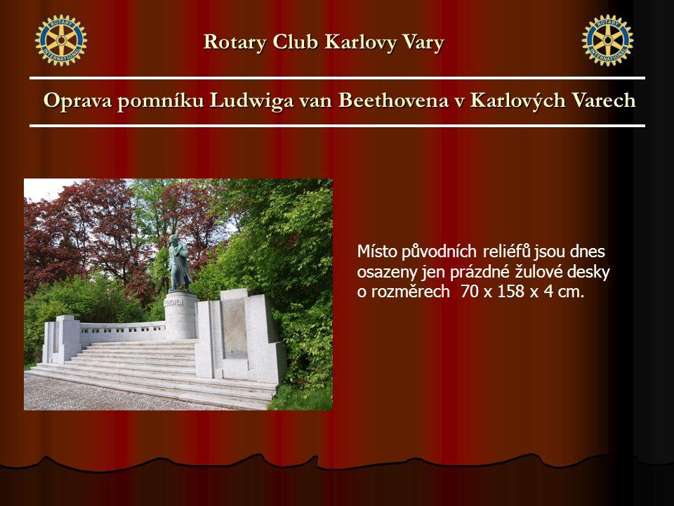 Oprava pomníku Ludwiga van Beethovena v Karlových Varech Rotary Club Karlovy Vary Místo původních reliéfů jsou dnes osazeny jen prázdné žulové desky o rozměrech 70 x 158 x 4 cm.