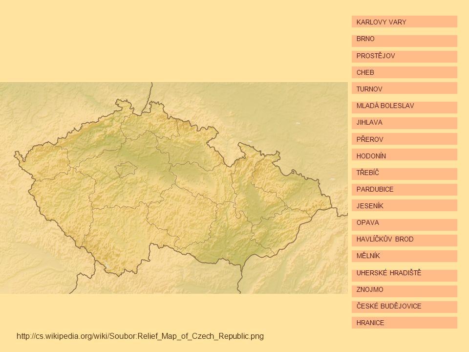 http://cs.wikipedia.org/wiki/Soubor:Relief_Map_of_Czech_Republic.png HRANICE ČESKÉ BUDĚJOVICE ZNOJMO UHERSKÉ HRADIŠTĚ MĚLNÍK HAVLÍČKŮV BROD OPAVA JESENÍK PARDUBICE TŘEBÍČ HODONÍN PŘEROV JIHLAVA MLADÁ BOLESLAV TURNOV CHEB PROSTĚJOV BRNO KARLOVY VARY