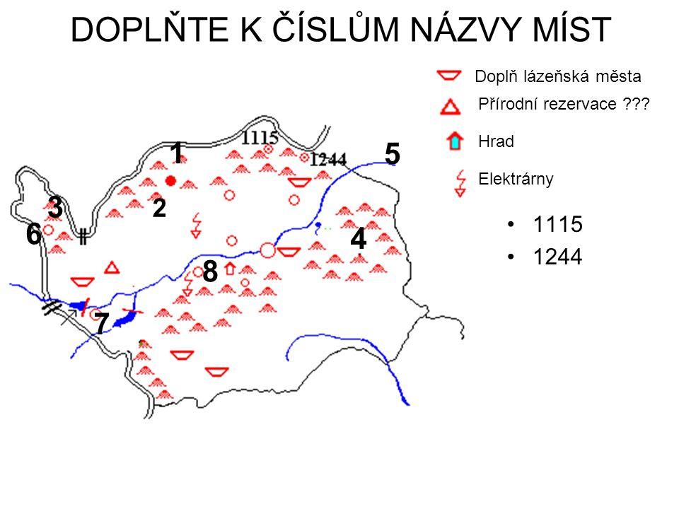 DOPLŇTE K ČÍSLŮM NÁZVY MÍST 1115 1244 Doplň lázeňská města Přírodní rezervace .
