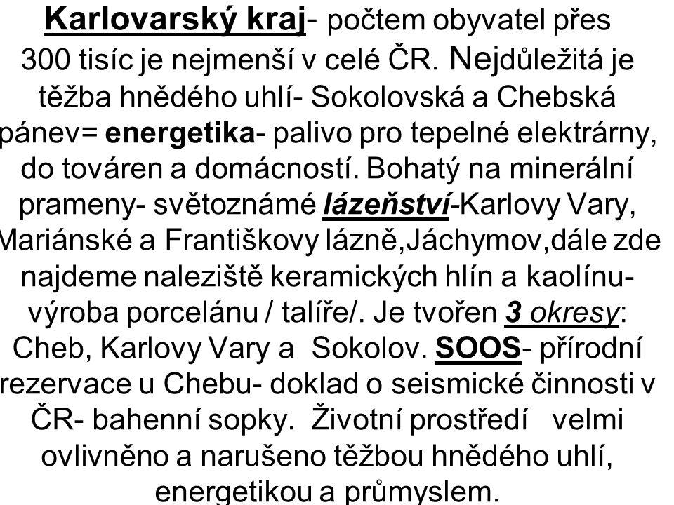 Karlovarský kraj- počtem obyvatel přes 300 tisíc je nejmenší v celé ČR.
