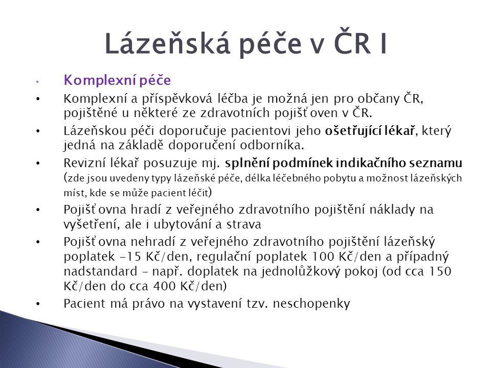 Lázeňská péče v ČR I Komplexní péče Komplexní a příspěvková léčba je možná jen pro občany ČR, pojištěné u některé ze zdravotních pojišťoven v ČR.