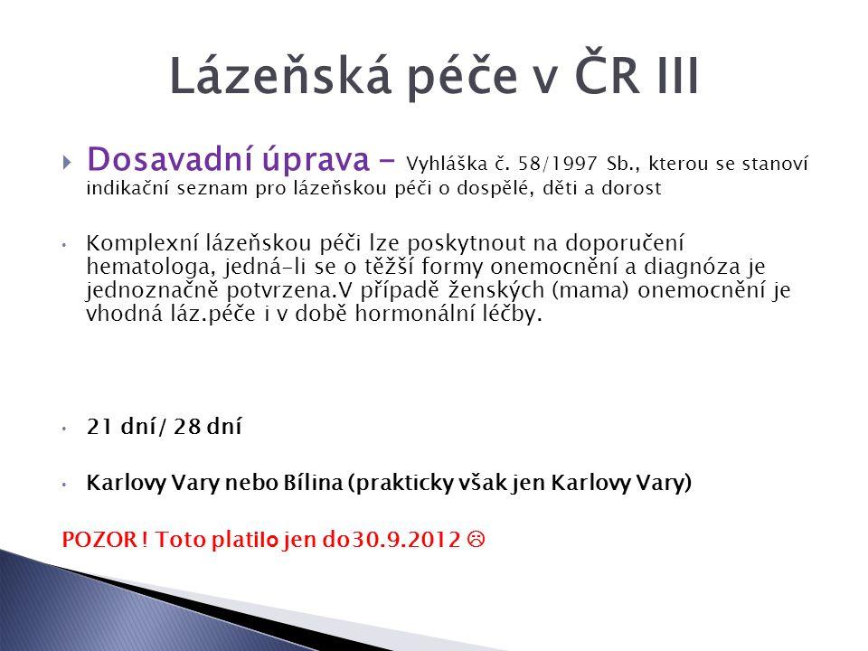 Lázeňská péče v ČR III  Dosavadní úprava - Vyhláška č.