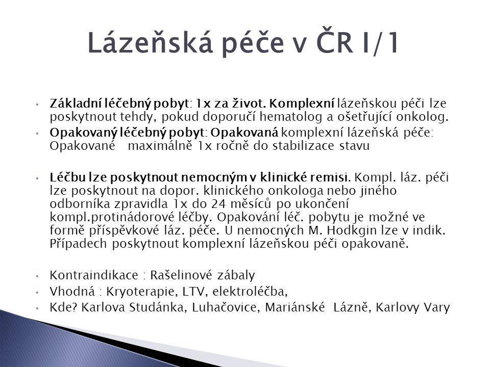 Lázeňská péče v ČR I/1 Základní léčebný pobyt: 1x za život.