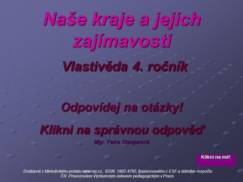 Krajským městem Zlínského kraje je město Brno. Zlín. Jihlava.