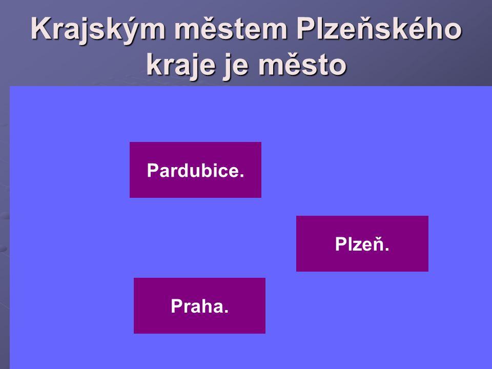 Krajským městem Plzeňského kraje je město Pardubice. Plzeň. Praha.