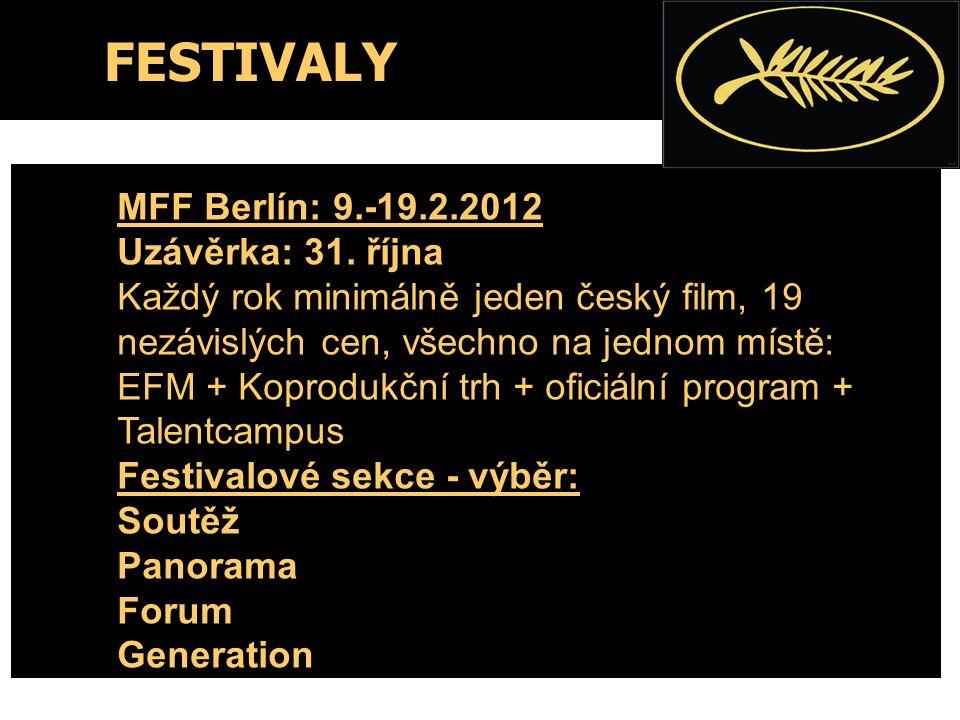 FESTIVALY MFF Berlín: 9.-19.2.2012 Uzávěrka: 31. října Každý rok minimálně jeden český film, 19 nezávislých cen, všechno na jednom místě: EFM + Koprod