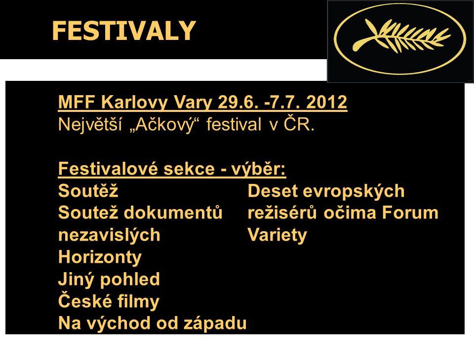 """FESTIVALY MFF Karlovy Vary 29.6. -7.7. 2012 Největší """"Ačkový festival v ČR."""