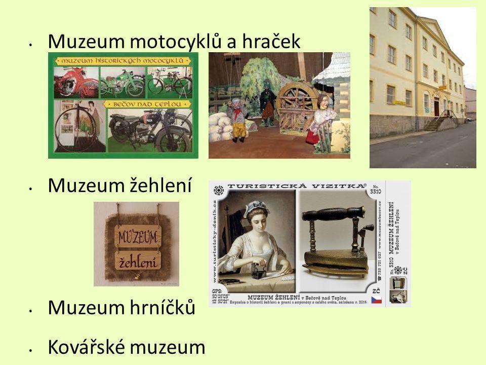 Muzeum motocyklů a hraček Muzeum žehlení Muzeum hrníčků Kovářské muzeum