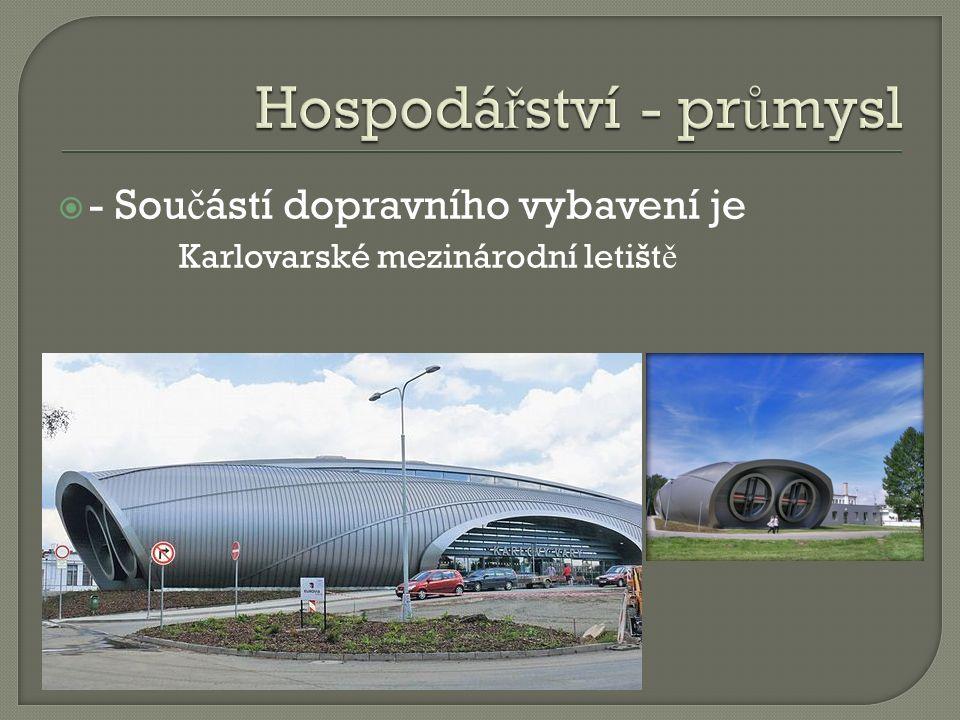  - Sou č ástí dopravního vybavení je Karlovarské mezinárodní letišt ě