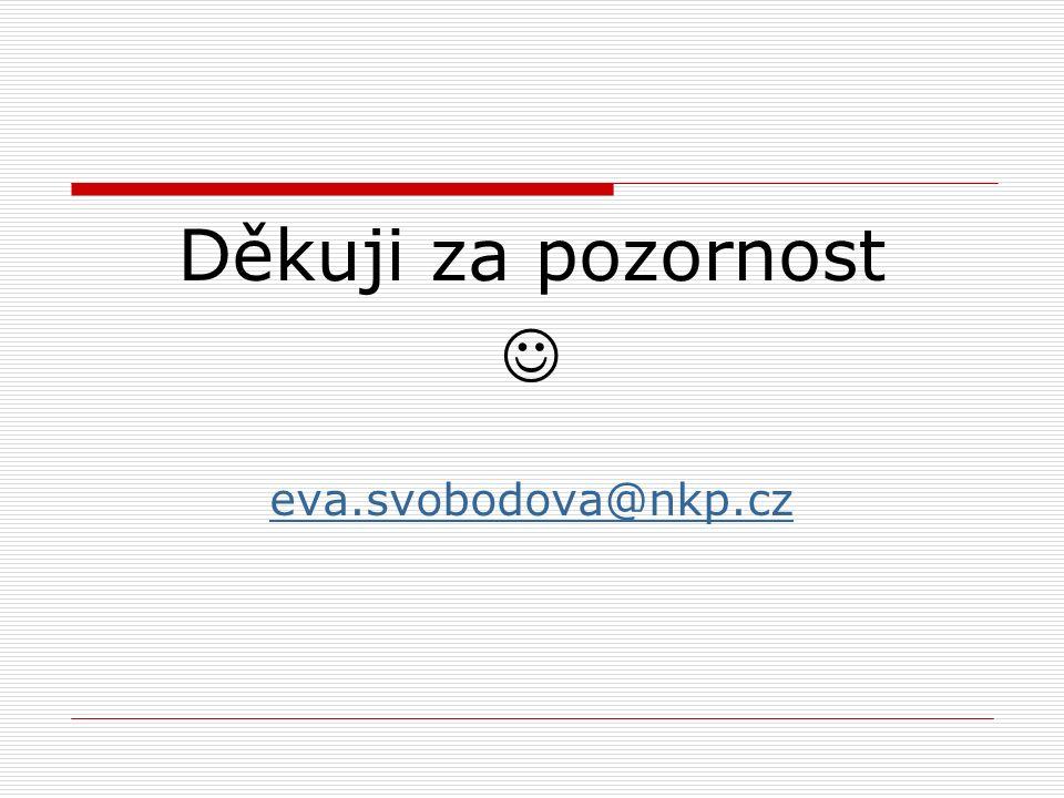Děkuji za pozornost eva.svobodova@nkp.cz