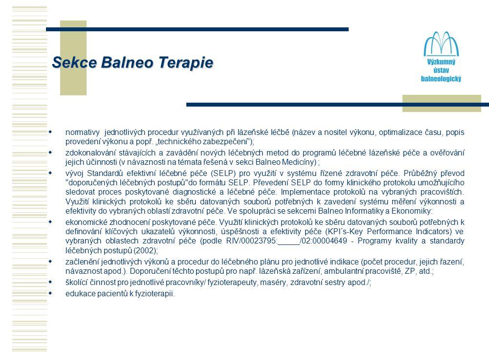 Sekce Balneo Terapie  normativy jednotlivých procedur využívaných při lázeňské léčbě (název a nositel výkonu, optimalizace času, popis provedení výkonu a popř.