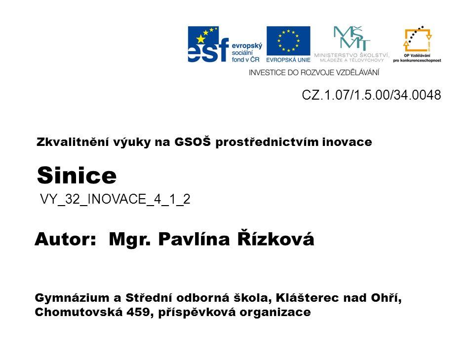 SINICE Obr. 1 Obr. 2 VY_32_INOVACE_4_1_2 Mgr. Pavlína Řízková GSOŠ Klášterec nad Ohří 2012