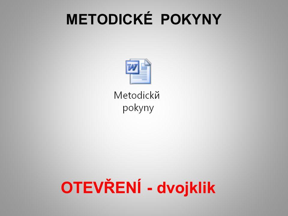 METODICKÉ POKYNY OTEVŘENÍ - dvojklik