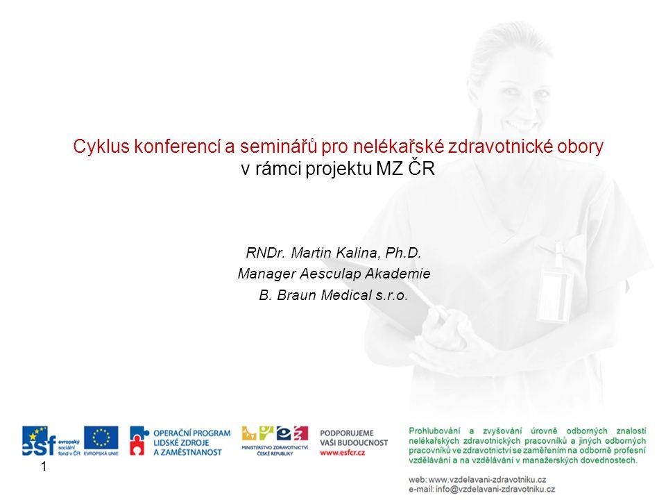 1 Cyklus konferencí a seminářů pro nelékařské zdravotnické obory v rámci projektu MZ ČR RNDr.
