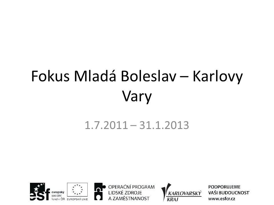 Fokus Mladá Boleslav – Karlovy Vary 1.7.2011 – 31.1.2013