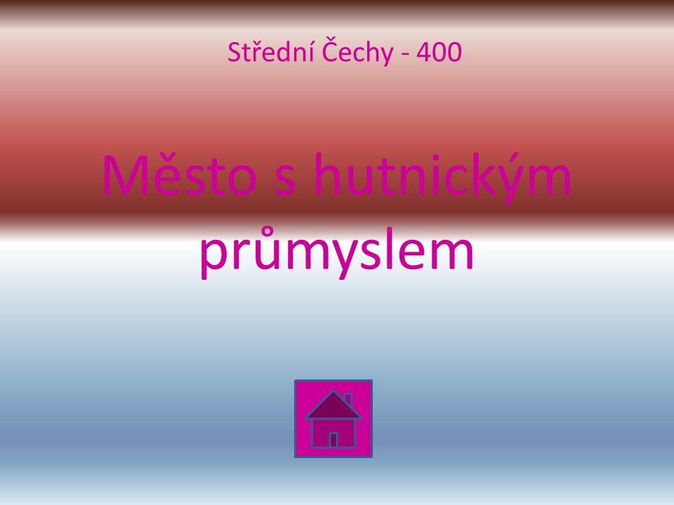 Město s hutnickým průmyslem Střední Čechy - 400