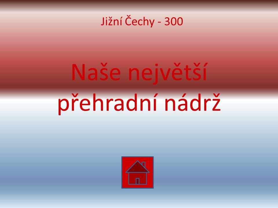 Naše největší přehradní nádrž Jižní Čechy - 300