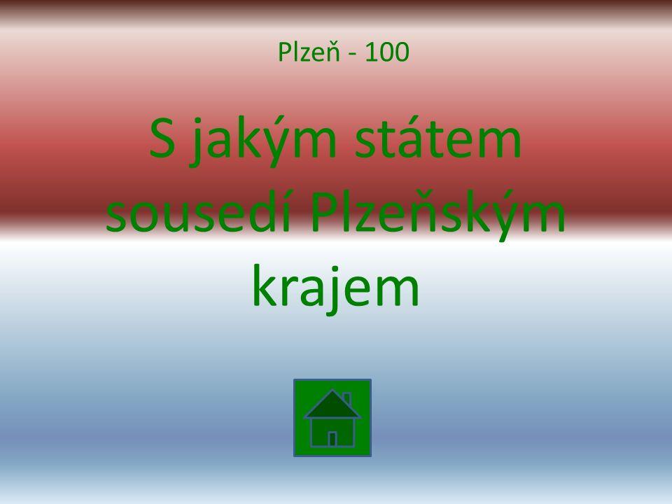 S jakým státem sousedí Plzeňským krajem Plzeň - 100