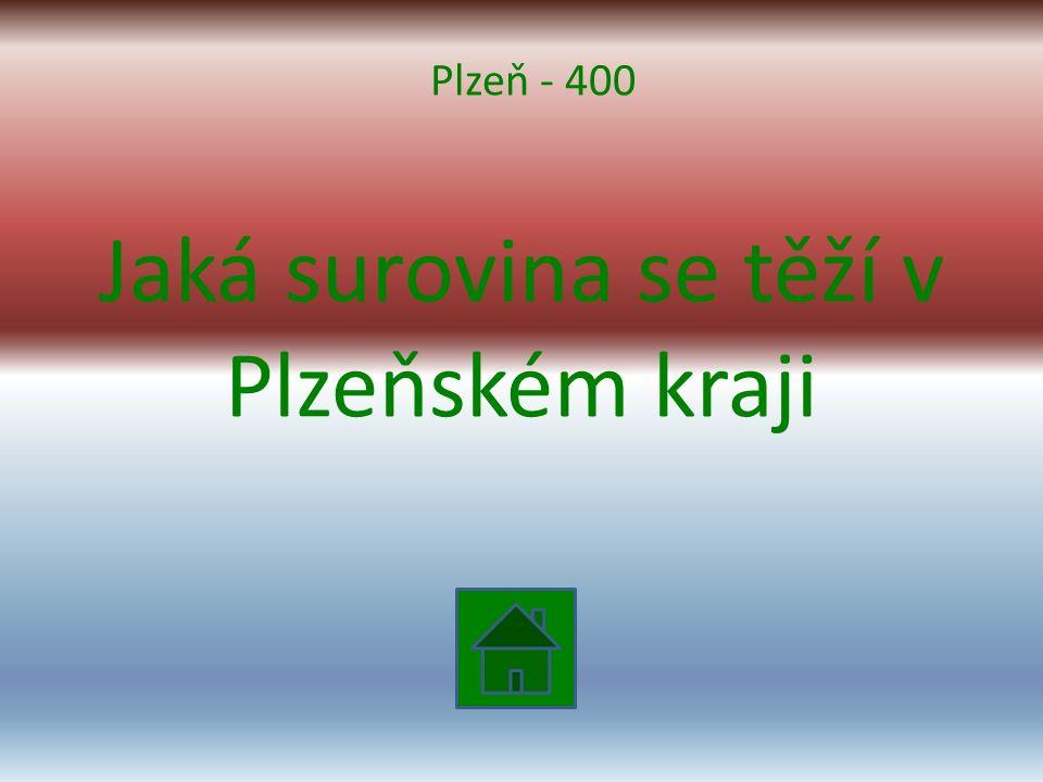 Jaká surovina se těží v Plzeňském kraji Plzeň - 400