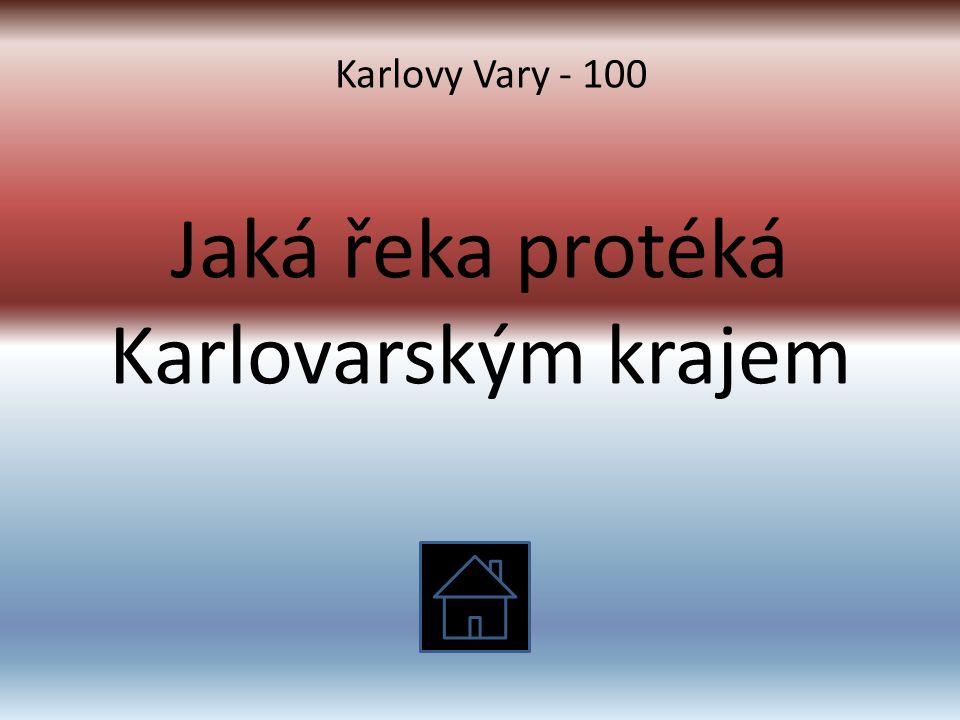 Jaká řeka protéká Karlovarským krajem Karlovy Vary - 100