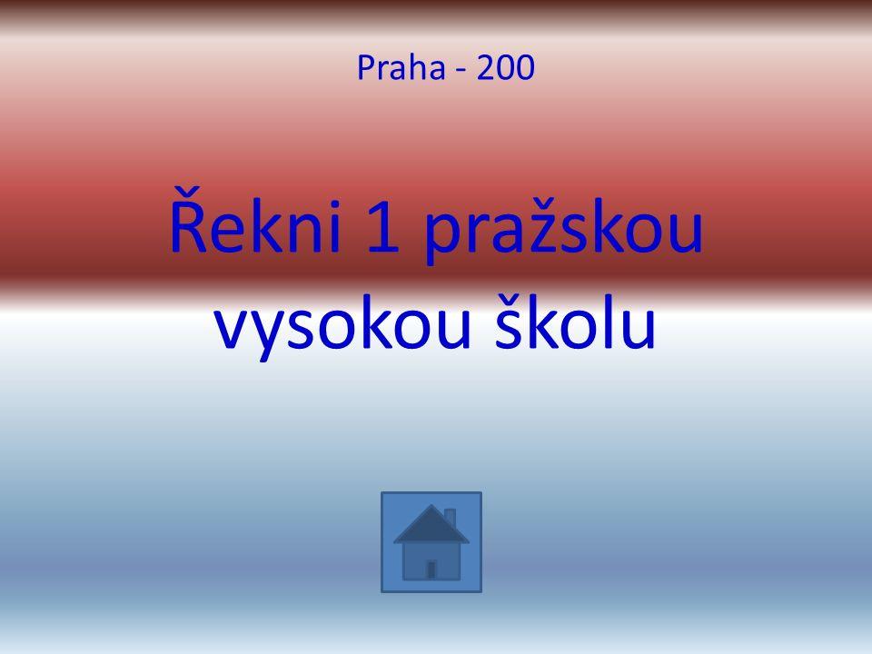 Řekni 1 pražskou vysokou školu Praha - 200
