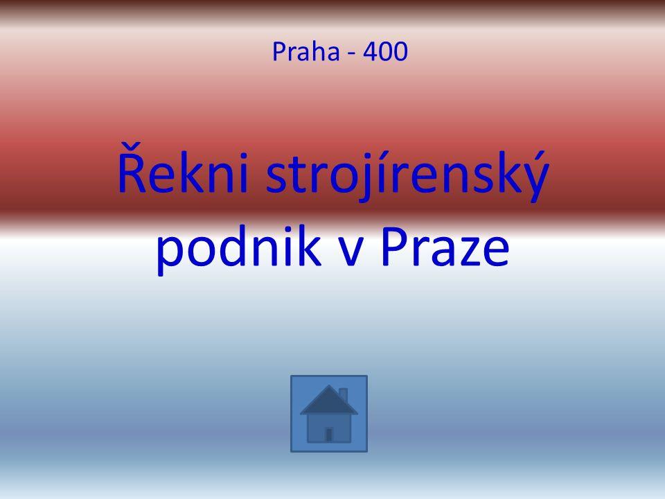 Řekni strojírenský podnik v Praze Praha - 400