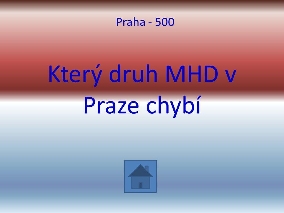 Který druh MHD v Praze chybí Praha - 500