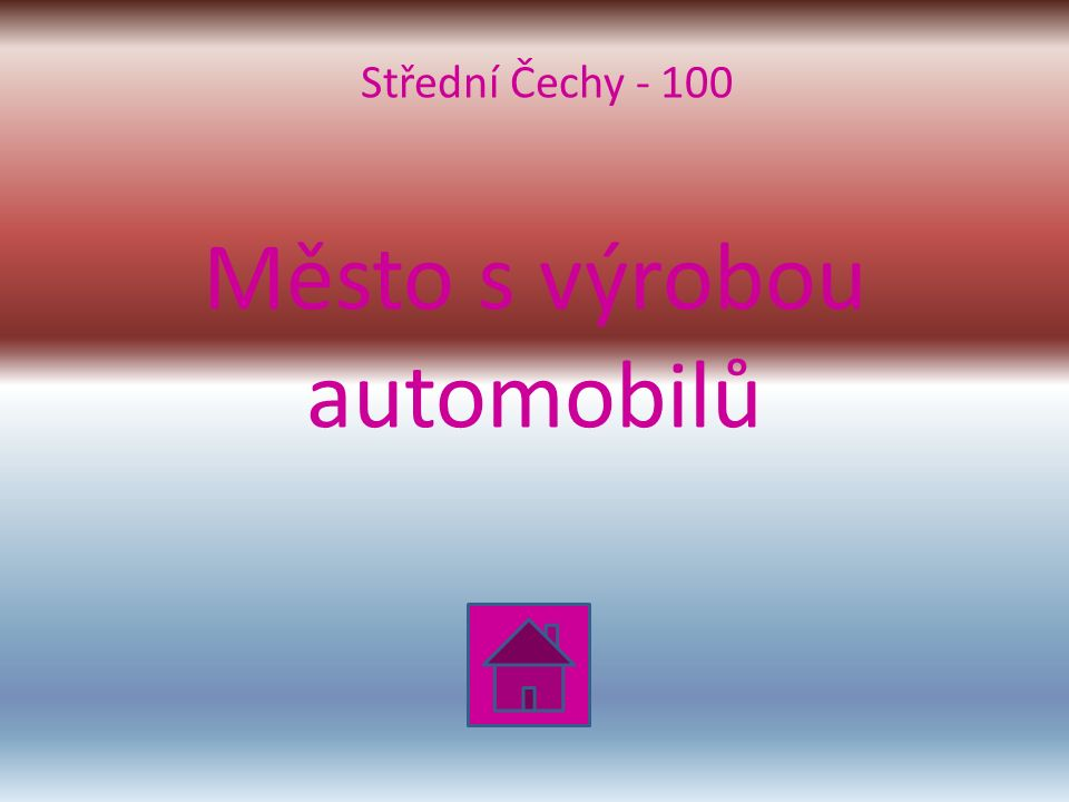 Město s výrobou automobilů Střední Čechy - 100