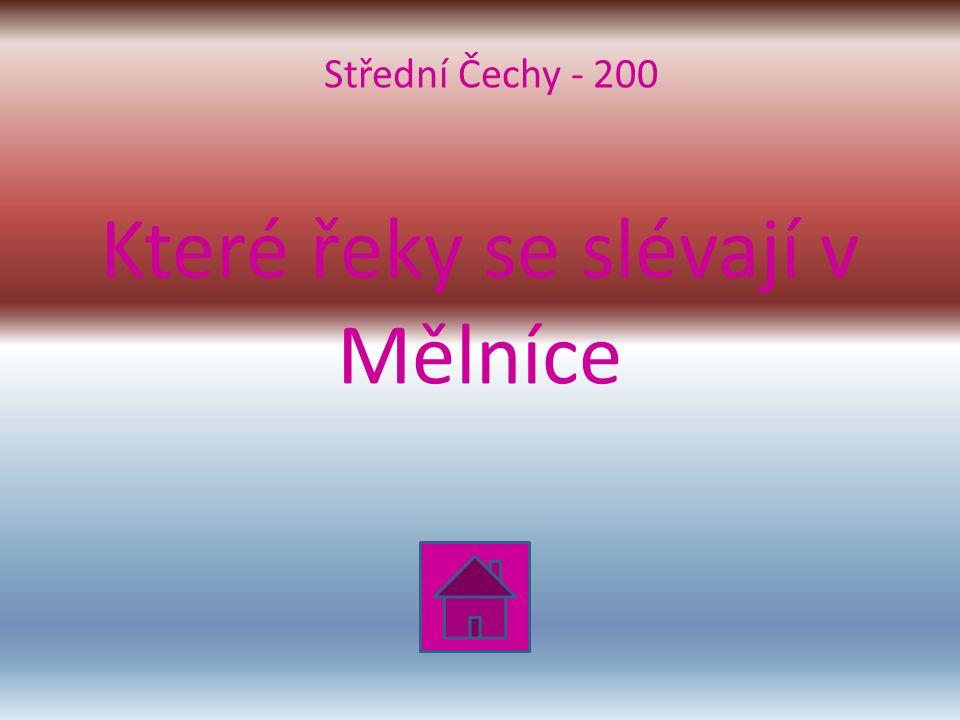 Které řeky se slévají v Mělníce Střední Čechy - 200