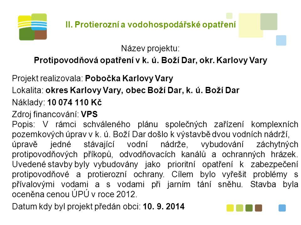 II. Protierozní a vodohospodářské opatření Název projektu: Protipovodňová opatření v k.