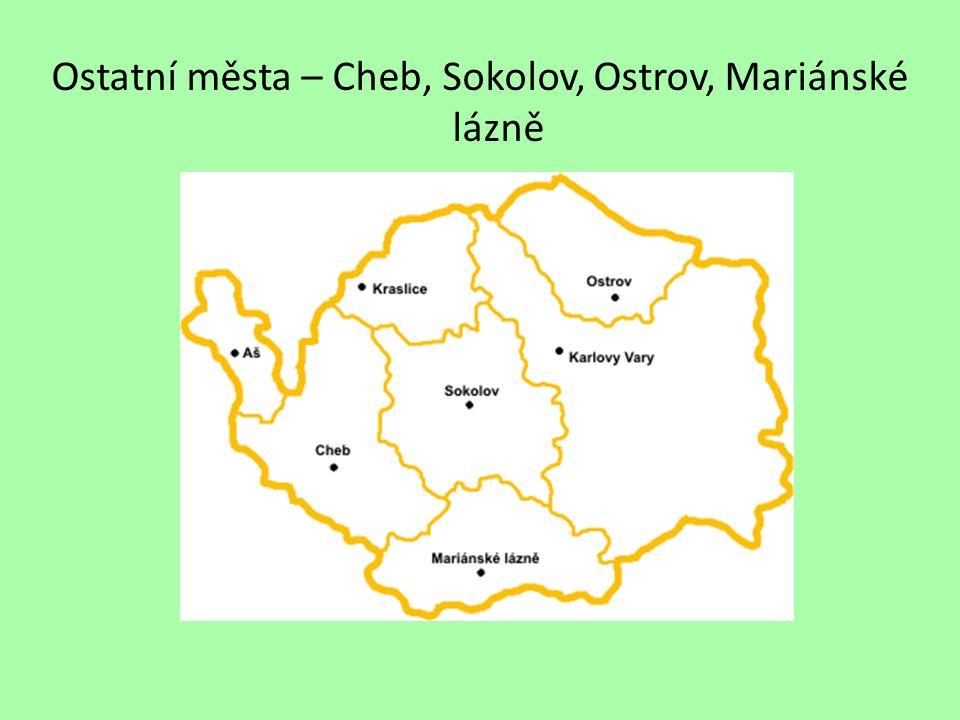 Ostatní města – Cheb, Sokolov, Ostrov, Mariánské lázně