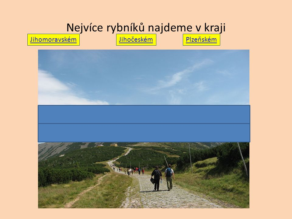 Nejvíce rybníků najdeme v kraji Jihomoravském Jihočeském Plzeňském