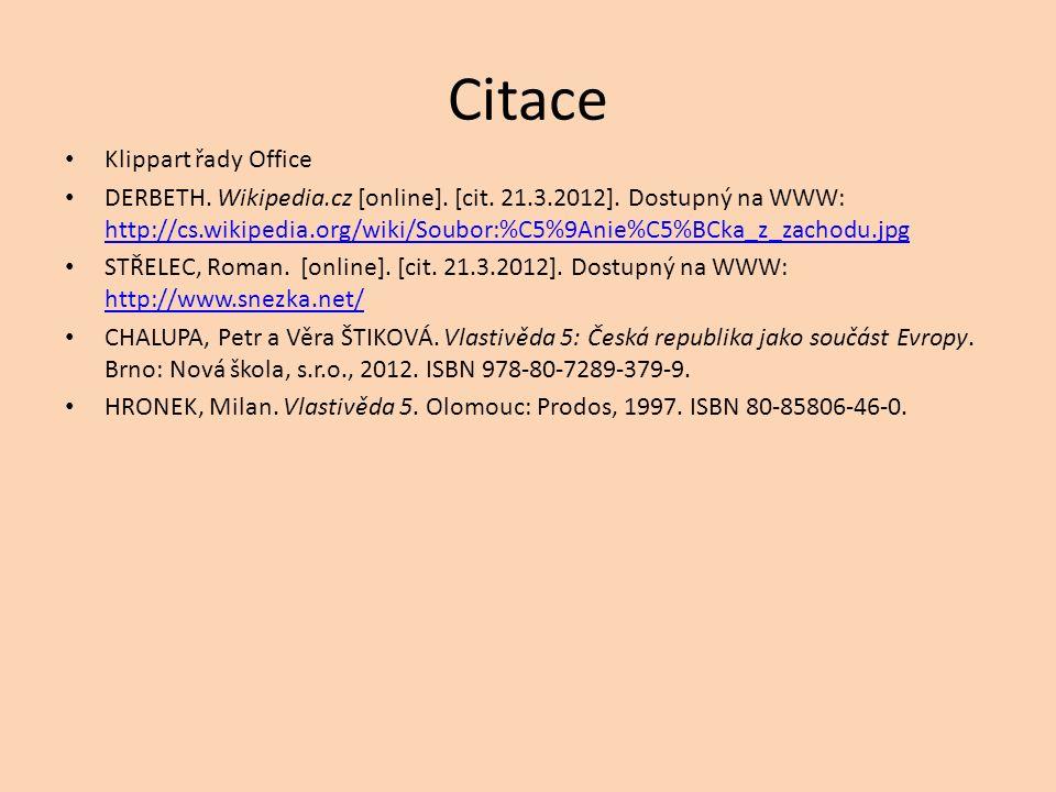 Citace Klippart řady Office DERBETH. Wikipedia.cz [online]. [cit. 21.3.2012]. Dostupný na WWW: http://cs.wikipedia.org/wiki/Soubor:%C5%9Anie%C5%BCka_z