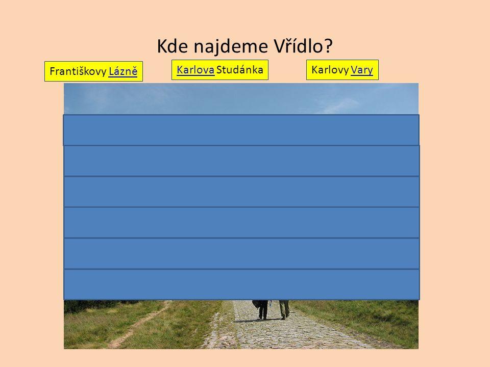 Kde najdeme Vřídlo Františkovy LázněLázně KarlovaKarlova Studánka Karlovy VaryVary