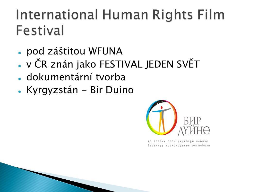 pod záštitou WFUNA v ČR znán jako FESTIVAL JEDEN SVĚT dokumentární tvorba Kyrgyzstán - Bir Duino