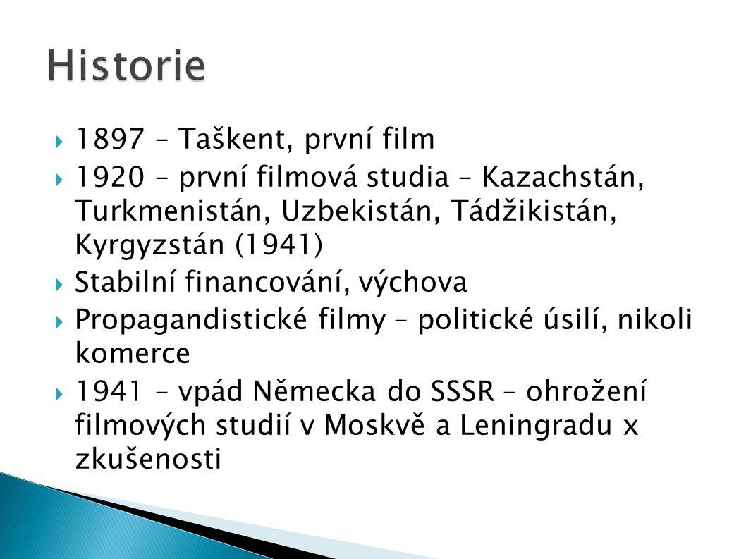  1897 – Taškent, první film  1920 – první filmová studia – Kazachstán, Turkmenistán, Uzbekistán, Tádžikistán, Kyrgyzstán (1941)  Stabilní financování, výchova  Propagandistické filmy – politické úsilí, nikoli komerce  1941 – vpád Německa do SSSR – ohrožení filmových studií v Moskvě a Leningradu x zkušenosti